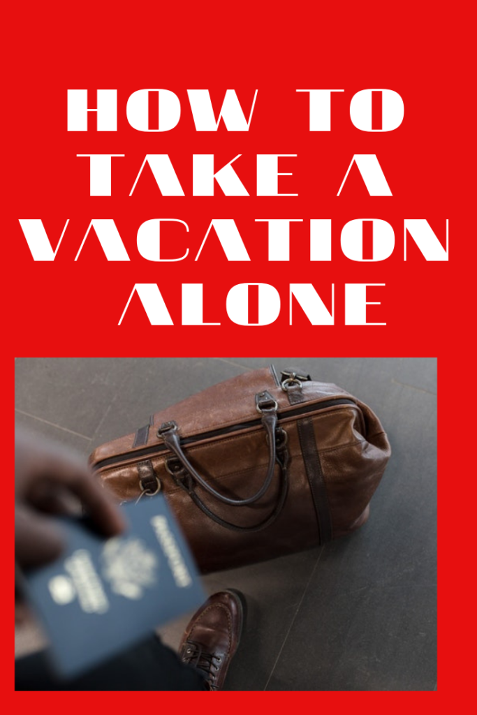 How To Take A Vacation Alone