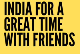 25 PLACES IN INDIA FOR GREAT TIME WITH FRIENDS