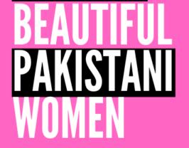 25 Most Beautiful Pakistani Women In The World