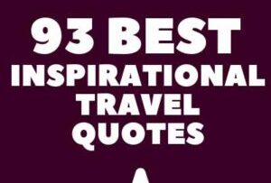 93 Best Inspirational Travel Quotes Phrases