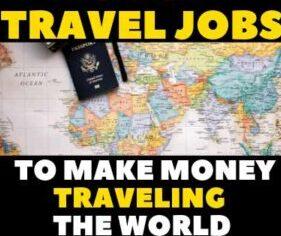 28 Top Travel Jobs To Make Money Traveling World