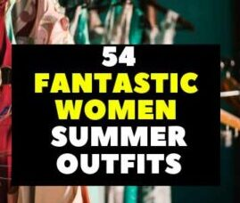 54 Fantastic Women Summer Outfits fashionable clothing