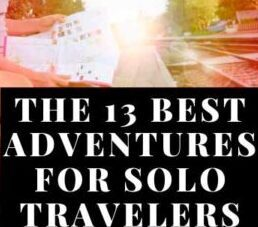 The 13 best adventures for solo travellers ideas
