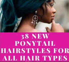 BEST IDEAS FOR PONYTAIL STYLES CUTE NATURAL HAIRSTYLES