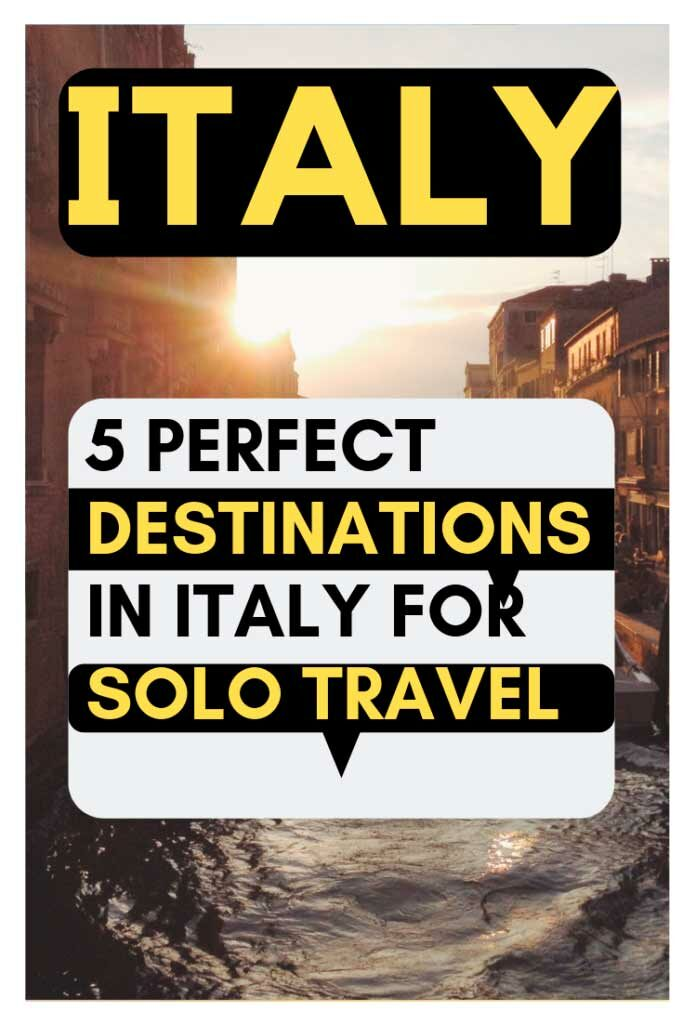 DESTINATIONS IN ITALY FOR SOLO TRAVEL