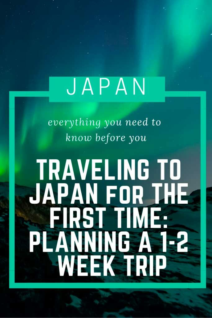 TRAVELING TO JAPAN for THE FIRST TIME: PLANNING