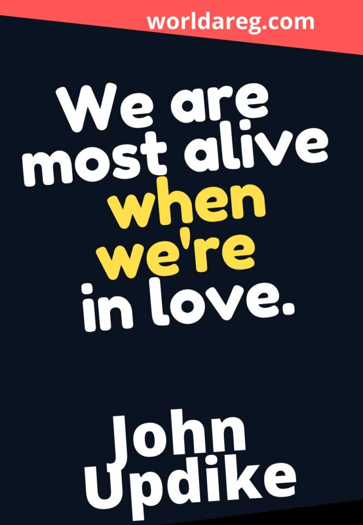 when we're in love. - John Updike