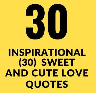 Sweet And Cute Love Quotes