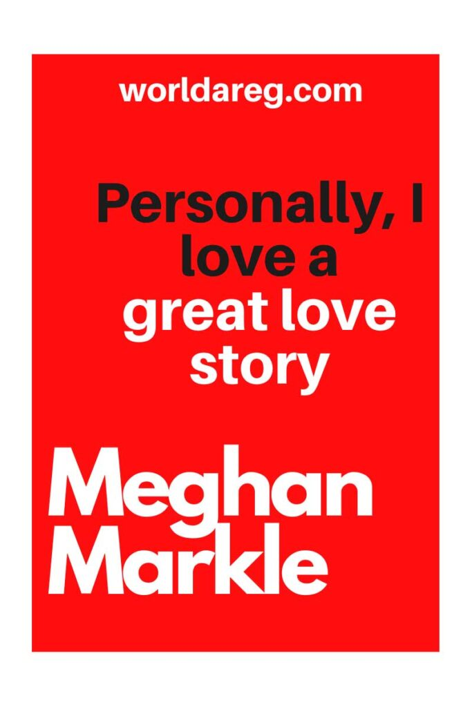 quotes  Meghan Markle