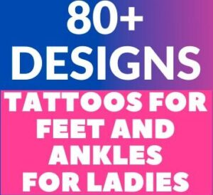 Tattoos for feet and ankles