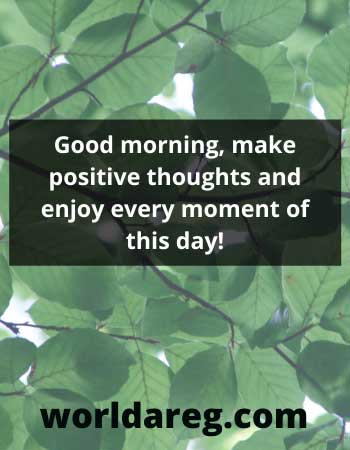 best good morning quotes every moment of this day