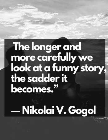 Nikolai V. Gogol quotes to be careful