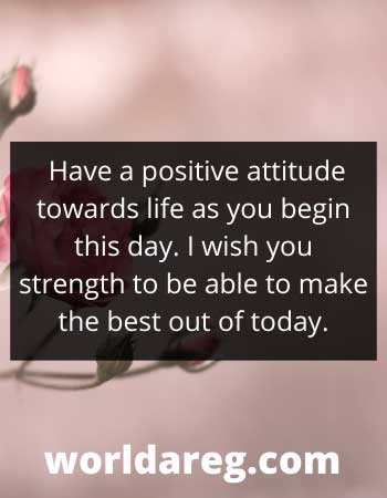 wishing you a wonderful day Have a positive attitude
