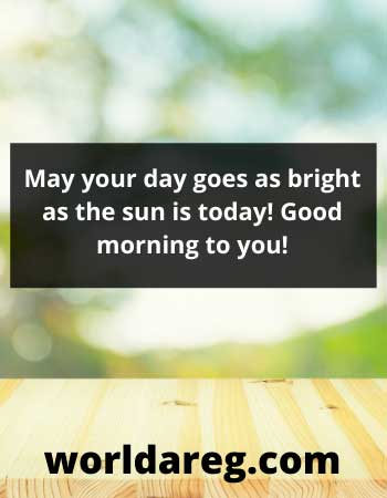 day goes as bright as the sun positive good morning quotes