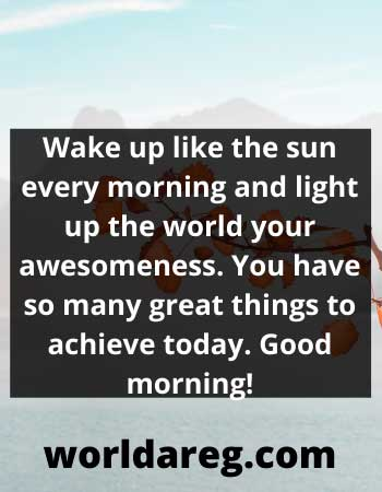 Wake up like the sun every morning text