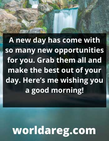 A new day has come best good morning wishes