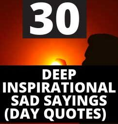 Sad sayings day quotes