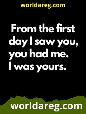 love quotes for him from the heart day I saw you