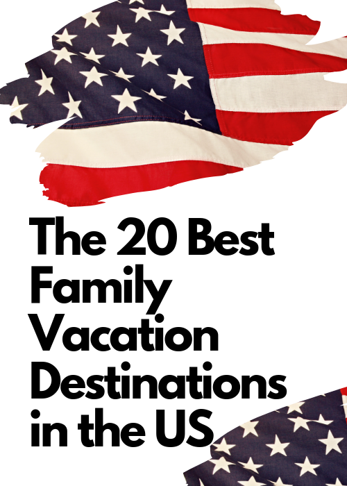 The 20 Best Family Vacation Destinations in the US